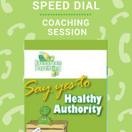 Say Yes to Healthy Authority – Evergreen on speed dial – Online coaching session